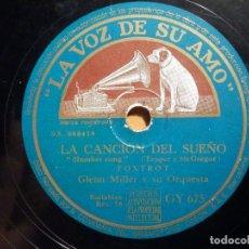 Discos de pizarra: LA VOZ DE SU AMO GY 675 GLENN MILLER, COCKTEL A LA LUZ DE LA LUNA - LA CANCIÓN DEL SUEÑO, SLUMBERG S. Lote 211507967