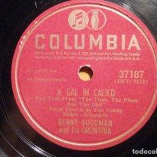 Discos de pizarra: PIZARRA COLUMBIA 37187 - BENNY GOODMAN - A GAL IN CALICO, BENJIE´S BUBBLE. Lote 211508660