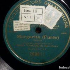 Discos de pizarra: PIZARRA CONCERT RECORD GRAMOPHONE 260011 - MARGARITA - FURÉS - BANDA MUNICIPAL BARCELONA. Lote 211521446