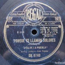 Discos de pizarra: NIÑA DE LA PUEBLA / PORQUE TE LLAMAN DOLORES / AUNQUE SE QUE TU ME ENGAÑAS (REGAL DK 8740)). Lote 211816286