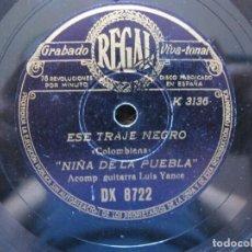Discos de pizarra: NIÑA DE LA PUEBLA / ESE TRAJE NEGRO / NO DIGAS MARCHITA FLOR (REGAL DK 8722). Lote 211816581
