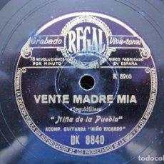 Discos de pizarra: NIÑA DE LA PUEBLA / VENTE MADRE MIA / TU LLANTO ME DA ALEGRIA (REGAL DK 8840). Lote 211816993