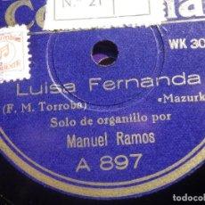 Discos de pizarra: PIZARRA COLUMBIA A 697 - MANUEL RAMOS, ORGANILLERO - LUISA FERNANDA, MAZURCA, HABANERA DEL SOLDADITO. Lote 212213060