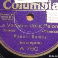Discos de pizarra: PIZARRA COLUMBIA A 750, MANUEL RAMOS, ORGANILLERO, ORGANILO, LA VERBENA DE LA PALOMA, AIRE DE ARAGÓN. Lote 212213266