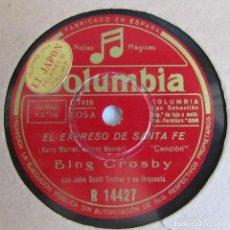 Discos de pizarra: EL EXPRESO DE SANTA FE, PREFIERO SER YO, BING CROSBY COLUMBIA. Lote 213490866