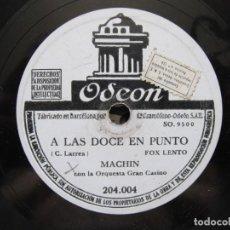 Discos de pizarra: ANTONIO MACHIN / A LAS DOCE EN PUNTO / BABALU (ODEON 204.004). Lote 213969211