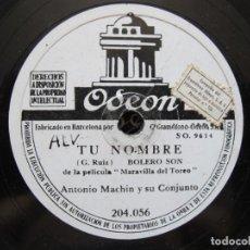 Discos de pizarra: ANTONIO MACHIN / TU NOMBRE / NO SE POR QUE (ODEON 204.056). Lote 213969562