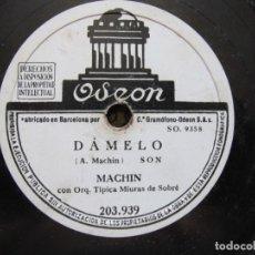 Discos de pizarra: ANTONIO MACHIN / DAMELO / LA MORITA (ODEON 203.939). Lote 213969777