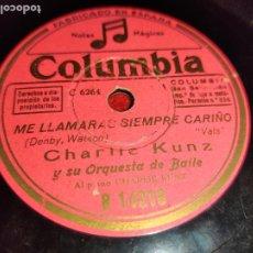 Disques en gomme-laque: CHARLIE KUNZ ME LLAMARAS SIEMPRE CARIÑO/AMAPOLA 10 25 CTMS COLUMBIA 14218 PIZARRA. Lote 215370698