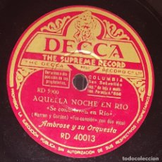 Discos de pizarra: DISCO 78 RPM - DECCA - AMBROSE - ORQUESTA - AQUELLA NOCHE EN RIO - FOX - WARREN - GORDON - PIZARRA. Lote 217785056