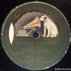 Discos de pizarra: DISCO 78 RPM - GRAMOFONO - LA GOYA - ORQUESTA - LA CHULA TANGUISTA - DE MI TIERRA - CUPLE - PIZARRA. Lote 217895538