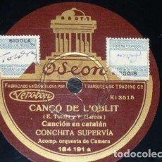 Discos de pizarra: DISCO 78 RPM - ODEON - CONCHITA SUPERVIA - CANÇO DE L´OBLIT - CATALAN - ORQUESTA - OPERA - PIZARRA. Lote 218030825