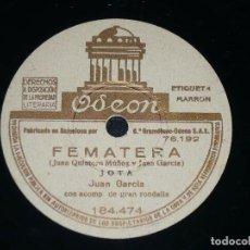 Discos de pizarra: DISCO 78 RPM - ODEON - JUAN GARCIA - JOTAS - FEMATERA - EL SENTIMIENTO - LA PARRA - OPERA - PIZARRA. Lote 218038553