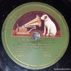 Discos de pizarra: DISCO 78 RPM - GRAMOFONO - PILAR GARCIA - ORQUESTA - DIEGO CORRIENTE - LA HEROINA - PIZARRA. Lote 218075040
