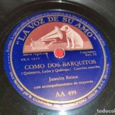 Discos de pizarra: JUANITA REINA COMO DOS BARQUITOS/CELOS 10'' 25 CTMS LA VOZ DE SU AMO AA499. Lote 218282485