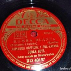 Discos de pizarra: ARMANDO OREFICHE&HAVANA CUBAN BOYS RUMBA BLANCA/ALMENDRA 10'' 25 CTMS DECCA RD40157 SPAIN. Lote 218283072