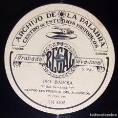 Discos de pizarra: DISCO 78 RPM - REGAL - ARCHIVO DE LA PALABRA - PIO BAROJA - ELOGIO SENTIMENTAL DEL ACORDEO - PIZARRA. Lote 218420355