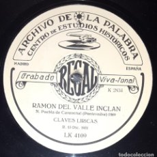 Discos de pizarra: DISCO 78 RPM - REGAL - ARCHIVO DE LA PALABRA - RAMON DEL VALLE INCLAN - CLAVES LIRICAS - PIZARRA. Lote 218475467