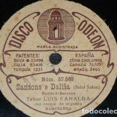 Discos de pizarra: DISCO 78 RPM - ODEON - LUIS CANALDA - TENOR - SANSONE E DALILA - SAINT SAENS - OPERA - PIZARRA. Lote 218634828