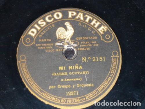 DISCO 78 RPM - PATHE - CRESPO - ORQUESTA - MI NIÑA - HABANERA - LAS VENTAS DE CARDENAS - PIZARRA (Música - Discos - Pizarra - Clásica, Ópera, Zarzuela y Marchas)