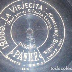 Discos de pizarra: DISCO 78 RPM - PATHE - FELISA LAZARO - SOPRANO - LA VIEJECITA - CABALLERO - OPERA - PIZARRA. Lote 219073758