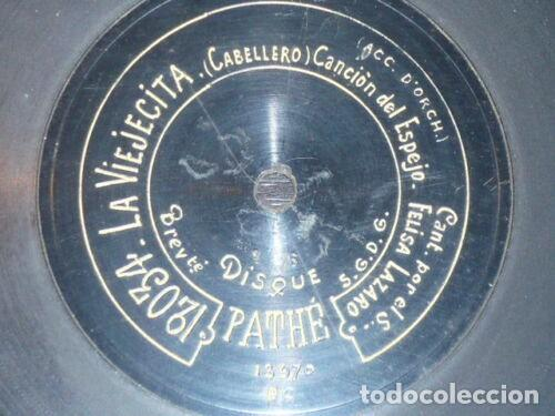 Discos de pizarra: DISCO 78 RPM - PATHE - FELISA LAZARO - SOPRANO - LA VIEJECITA - CABALLERO - OPERA - PIZARRA - Foto 2 - 219073758