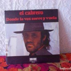 Discos de pizarra: EL CABRERO-DONDE LA VOZ CORRE Y VUELA-NO ES QUE YO ESTE EN REBELDIA-BELTER 1977. Lote 219240366
