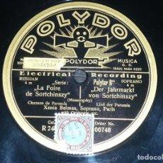 Discos de pizarra: DISCO 78 RPM - POLYDOR - XENIA BELMAS - LA FOIRE DE SORTCHINSZY - MUSSORGSKY - OPERA - PIZARRA. Lote 219363550