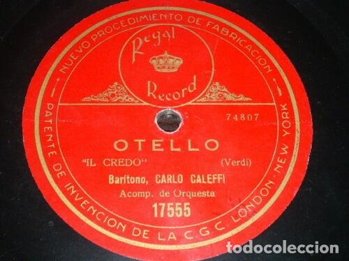 DISCO 78 RPM - REGAL - CARLO GALEFFI - OTELLO - VERDI - PAGLIACCI - LEONCAVALLO - OPERA - PIZARRA (Música - Discos - Pizarra - Clásica, Ópera, Zarzuela y Marchas)