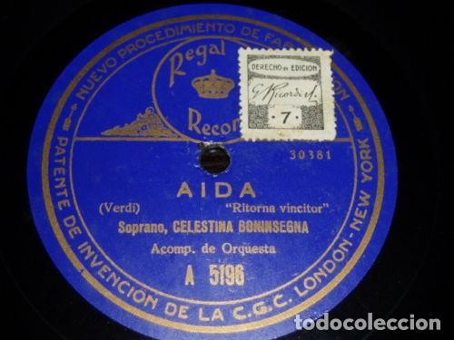 DISCO 78 RPM - REGAL - CELESTINA BONINSEGNA - AIDA - VERDI - RITORNA VINCITOR - OPERA - PIZARRA (Música - Discos - Pizarra - Clásica, Ópera, Zarzuela y Marchas)