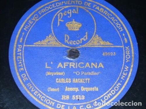 DISCO 78 RPM - REGAL - CARLOS HACKETT - O PARADISO - AFRICANA - MEYERBEER - ROSSINI - PIZARRA (Música - Discos - Pizarra - Clásica, Ópera, Zarzuela y Marchas)