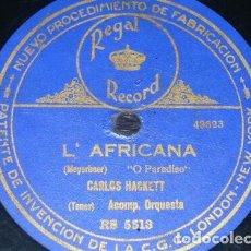 Discos de pizarra: DISCO 78 RPM - REGAL - CARLOS HACKETT - O PARADISO - AFRICANA - MEYERBEER - ROSSINI - PIZARRA. Lote 219425251