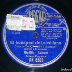 Discos de pizarra: DISCO 78 RPM - REGAL - HIPOLITO LAZARO - EL HUESPED DEL SEVILLANO - EL SUSPIRO DEL MORO - PIZARRA. Lote 219814887