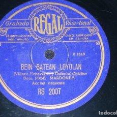 Discos de pizarra: DISCO 78 RPM - REGAL - JOSE MARDONES -ZORTZIKO - BEIN BATEAN LOYOLAN - OPERA - VASCO - PIZARRA. Lote 219815797