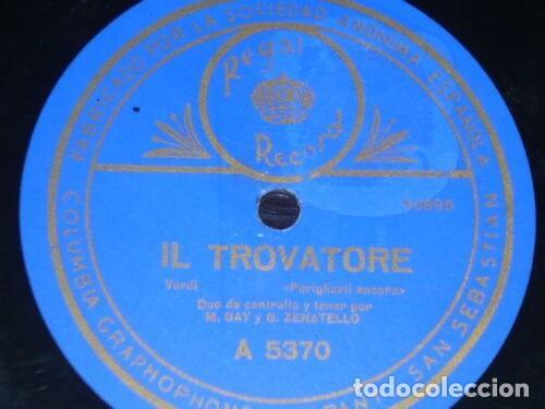 DISCO 78 RPM - REGAL - MARIA GAY - GIOVANNI ZENATELLO - IL TROVATORE - VERDI - OPERA - PIZARRA (Música - Discos - Pizarra - Clásica, Ópera, Zarzuela y Marchas)