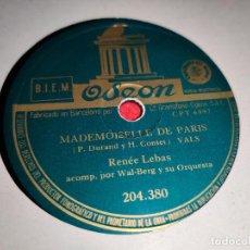Disques en gomme-laque: RENEE LEBAS MADEMOISELLE DE PARIS/AMOUR DU MOIS DE MAI 10 25 CTMS ODEON 204.308 ESPAÑA SPAIN. Lote 221766357