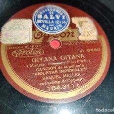 Discos de pizarra: RAQUEL MELLER VIOLETAS IMPERIALES BSO. GITANA GITANA/DOÑA MARIQUITA 10 25 CTMS ODEON 184311 ESPAÑA. Lote 245920690
