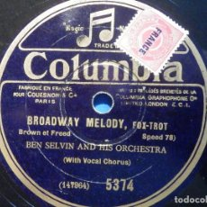 Discos de pizarra: PIZARRA COLUMBIA 5374 - BROADWAY MÉLODY - YOU WERE MEANT FOR ME - THE NITELITES, BEN SELVIN. Lote 225156555