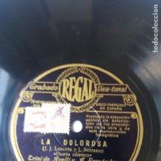 Discos de pizarra: L.P. DE PIZARRA, 78 REVOLUCIONES, LA DOLOROSA.CANCIÓN DE CUNA DUETO CÓMICO. CARAS A. Y B. VER FOTOS.. Lote 225654765
