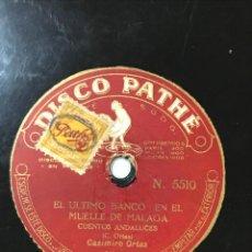Discos de pizarra: DISCO PIZARRA CASIMIRO ORTAS EL ULTIMO BANCO EN EL MUELLE DE MALAGA, CUENTO ANDALUZ, DISCO PATHÉ. Lote 226262335