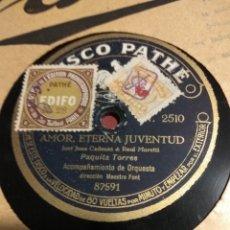 Discos de pizarra: DISCO PATHE, PAQUITA TORRES, AMOR ETERNA JUVENTUD Y LA JAVA. Lote 226662410