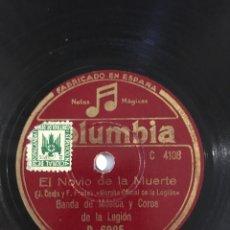 Discos de pizarra: DISCO DE PIZARRA COLUMBIA EL NOVIO DE LA MUERTE/MARCHA MILITAR N 1-BANDA DE MUSICOS Y COROS DE LA LE. Lote 232266510