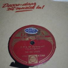Discos de pizarra: DISCO DE 78RPM- THE INK SPOTS- ITS A SIN TO TELL A LIE/ITS A SIN (MY LOVING YOU). Lote 236796085