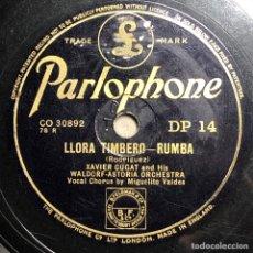 Discos de pizarra: DISCO PIZARRA -PARLOPHONE- XAVIER CUGAT-MISIRLOU-LLORA TIMBERO- 78 RPM. Lote 237572390