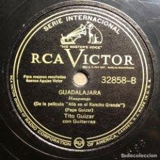 Disques en gomme-laque: DISCO PIZARRA- RCA VICTOR-TITO GUIZAR -ALLA EN EL RANCHO GRANDE -GUADALAJARA. Lote 237763745