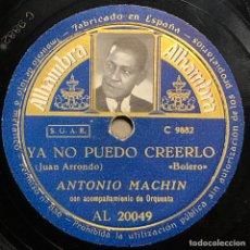 Dischi in gommalacca: DISCO PIZARRA- ODEON - ANTONIO MACHIN -YA NO PUEDO CREERLO - HOLA QUE TAL- 78 RPM. Lote 238836425