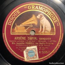 "Discos de pizarra: 78 RPM - JACQUELINE FRANCELL - ARSENE LUPIN "" IL EN FAUT"" /"" C'EST LUL "" - OPERETA POLICIAL. Lote 239444095"
