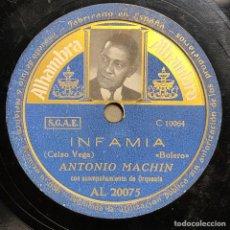 Dischi in gommalacca: 78 RPM -ANTONIO MACHIN - INFAMIA / PIENSA LO QUE ME DICES- BOLERO - ESPAÑA. Lote 239481710