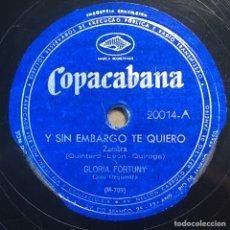 Dischi in gommalacca: 78 RPM - COPACABANA - GLORIA FORTUNY- Y SIN EMBARGO TE QUIERO / LA MORENA DE MI COPLA - PASODOBLE. Lote 241188035