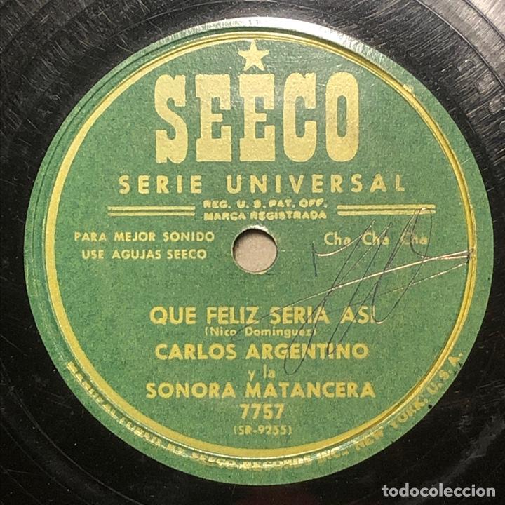 78 RPM - SEECO - CARLOS ARGENTINO / SONORA MATANCERA -QUE FELIZ SERIA ASI / LA MAMA Y LA HIJA (Música - Discos - Pizarra - Solistas Melódicos y Bailables)
